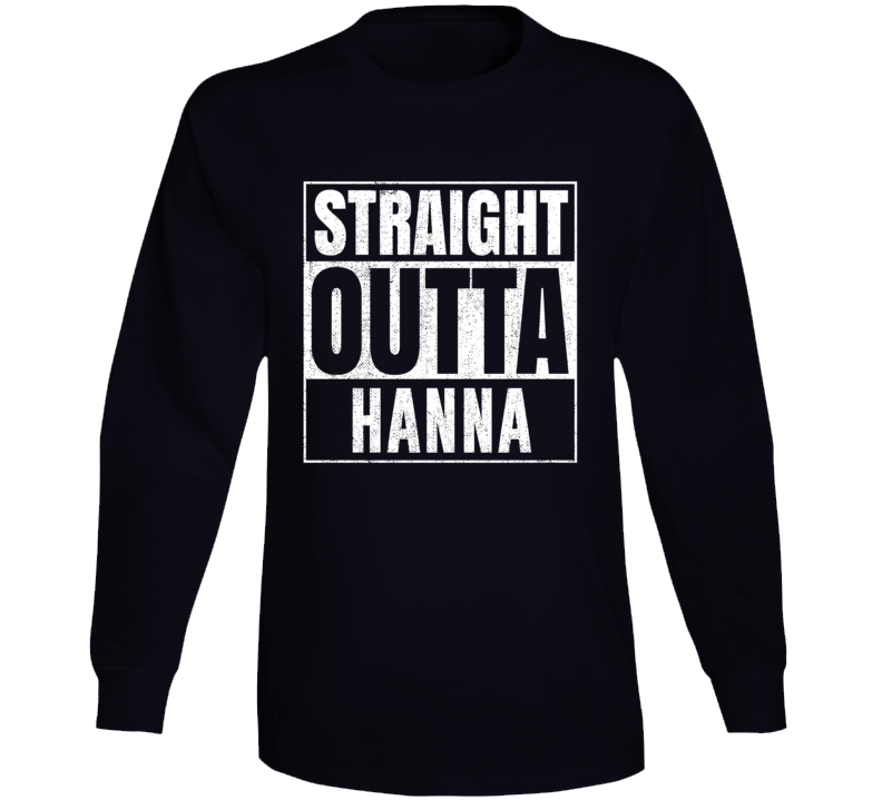 Straight Outta Hanna Wyoming City Grunge Parody Cool Long Sleeve T Shirt