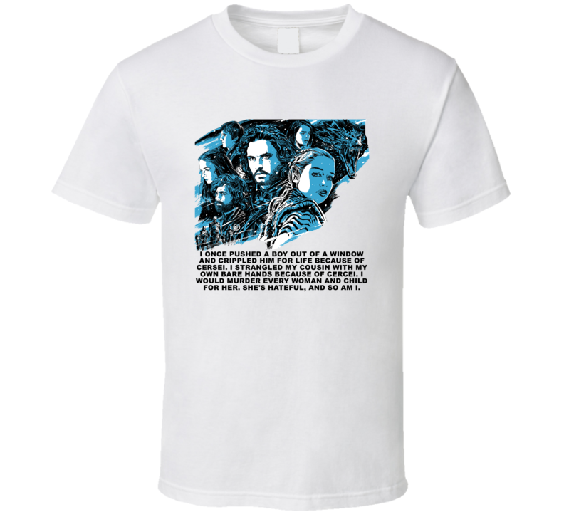 Game Of Thrones  Starks Danaerys Tyrion She's Hateful And So Am I Season 8 Quotes Fan T Shirt