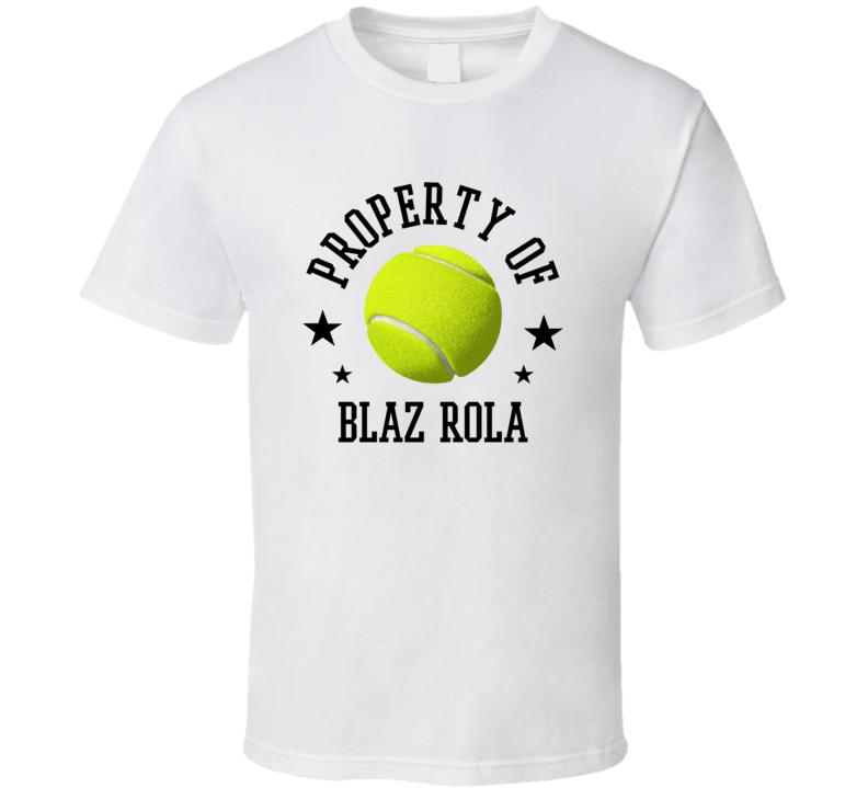 Blaz Rola Property Of Tennis Player Slovenia Athlete Fan T Shirt
