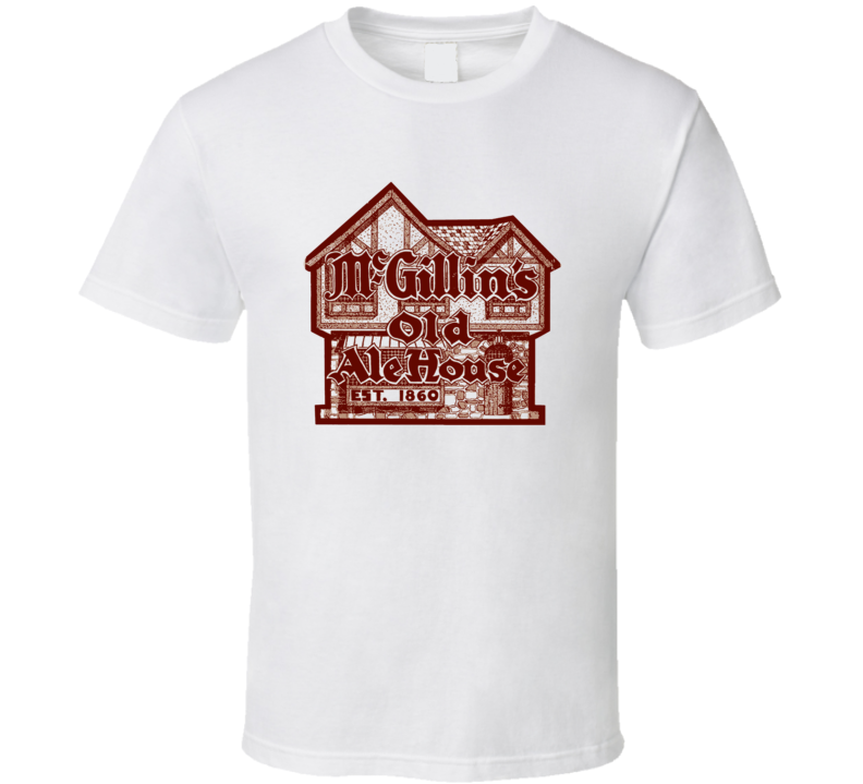 Mcgillins Old Ale House Pennsylvania's Most Historic Restaurant T Shirt