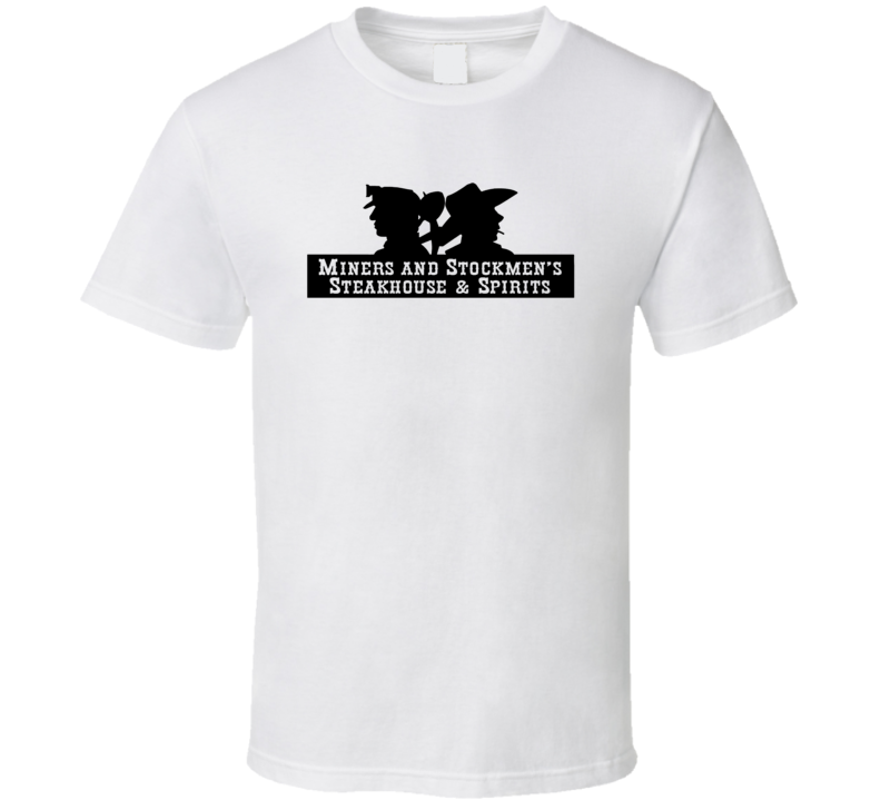 Miner's And Stockman's Steakhouse And Spirits Wyoming's Most Historic Restaurant T Shirt