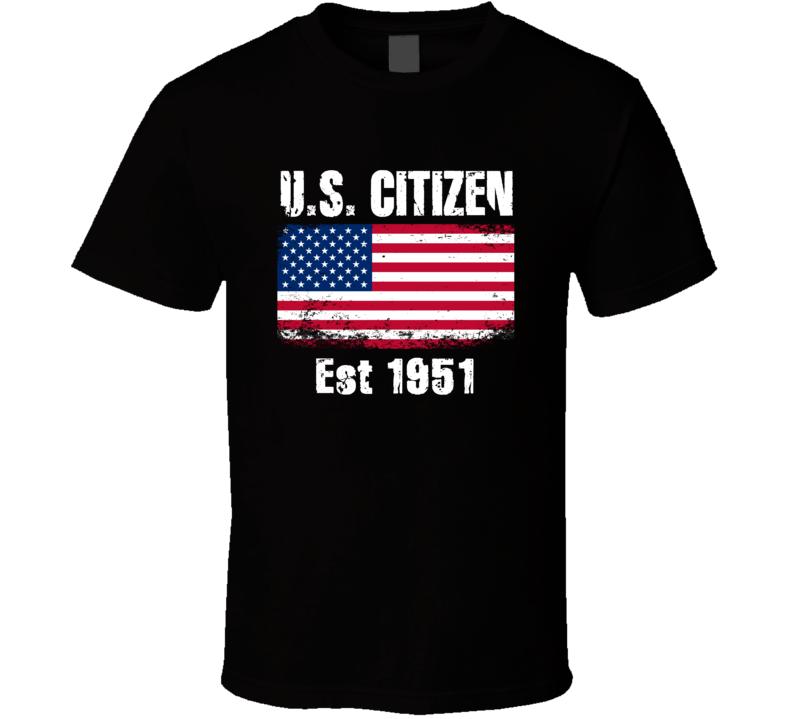 U S Citizen Est 1951 American Flag Patriotic T Shirt