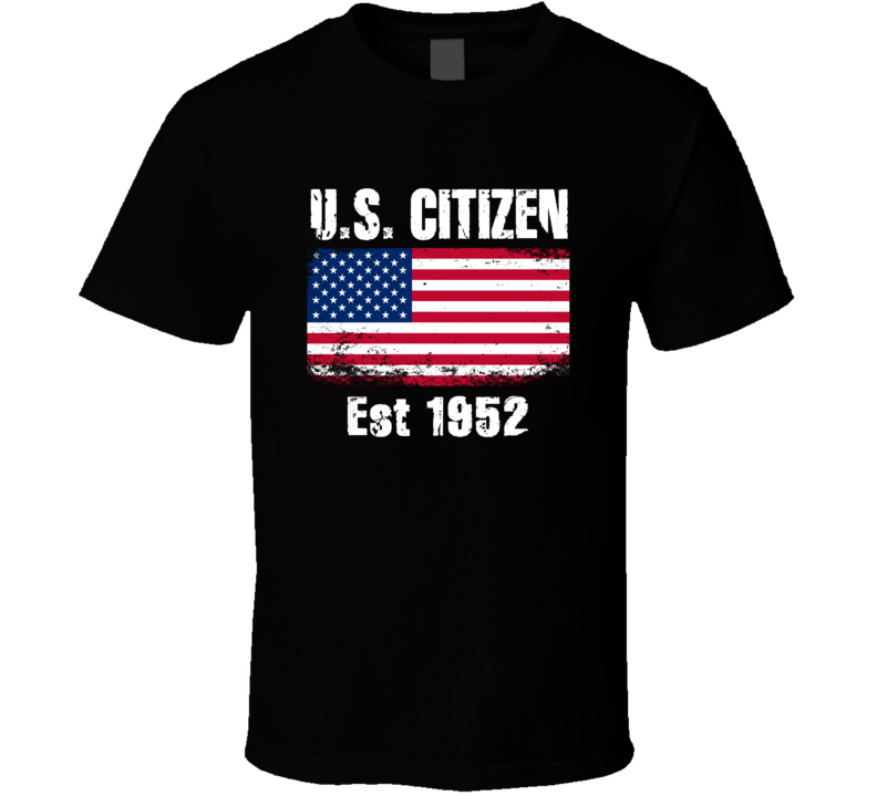 U S Citizen Est 1952 American Flag Patriotic T Shirt