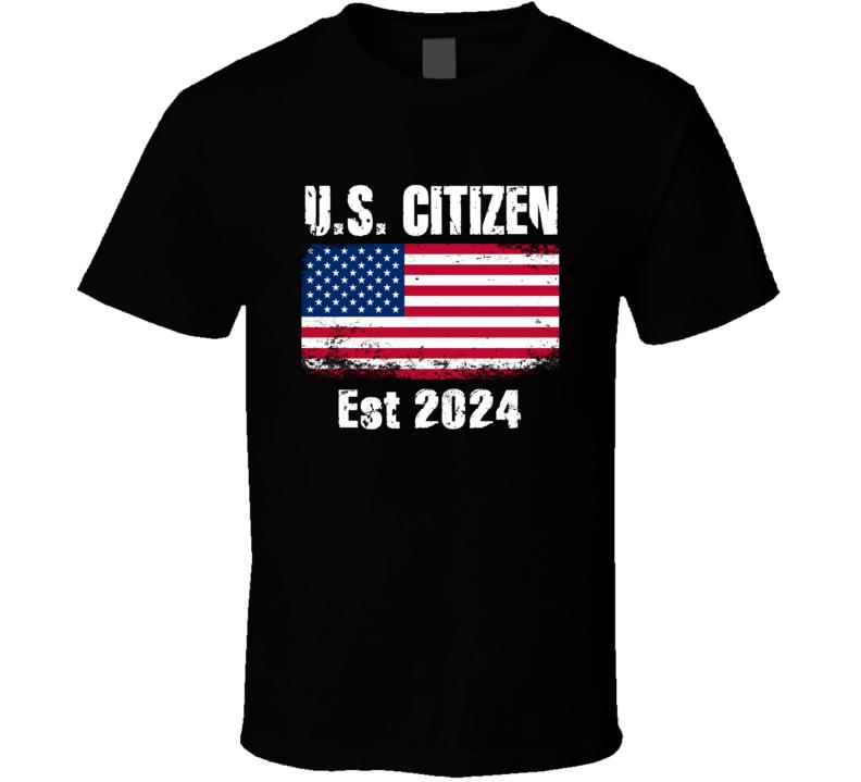 U S Citizen Est 2024 American Flag Patriotic T Shirt