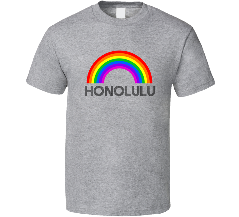 Honolulu Rainbow City Country State Pride Celebration T Shirt