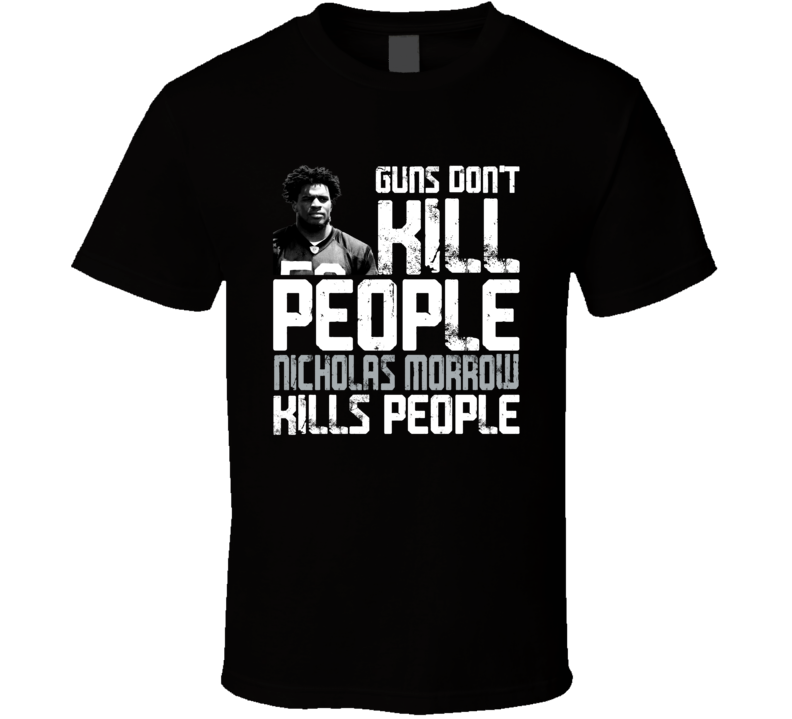 Guns Dont Kill Nicholas Morrow Kills People Las Vegas Football T Shirt