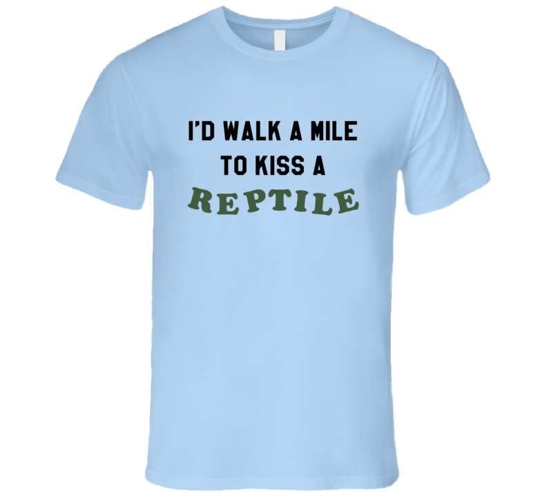 Id Walk A Mile To Kiss A Reptile Funny Married With Children TV Show T Shirt