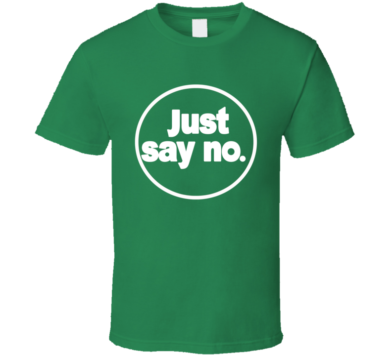 Just Say No The Goldbergs Fun Popular TV Show T Shirt