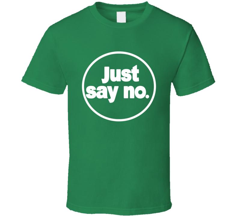 Just Say No The Goldbergs Fun Popular TV Show T Shirt