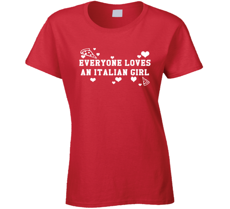 Everyone Loves An Italian Girl Fun Benchwarmers Movie T Shirt