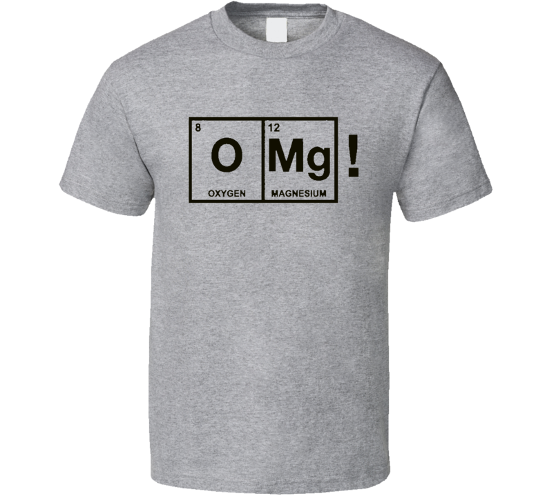 Omg Oxygen Magnesium Fun iZombie Popular TV Show T Shirt