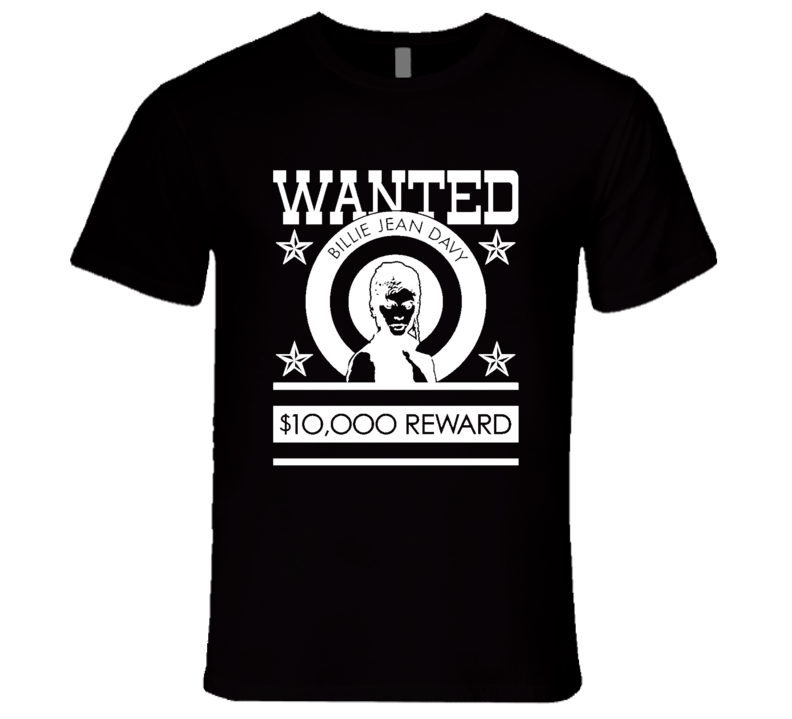 Wanted Reward Fun The Legend of Billie Jean Movie T Shirt