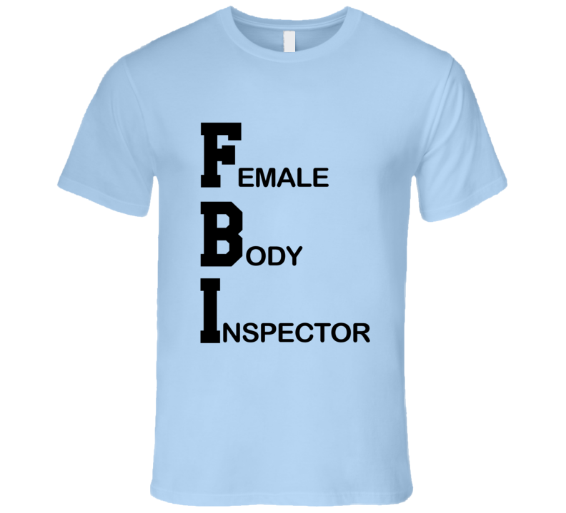 a2e883f6 Female Body Inspector Funny Broad City Popular TV Show T Shirt