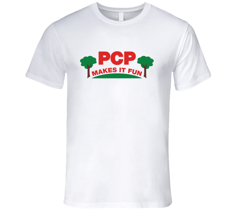 PCP Makes It Fun Popular Parks And Recreation TV Show T Shirt