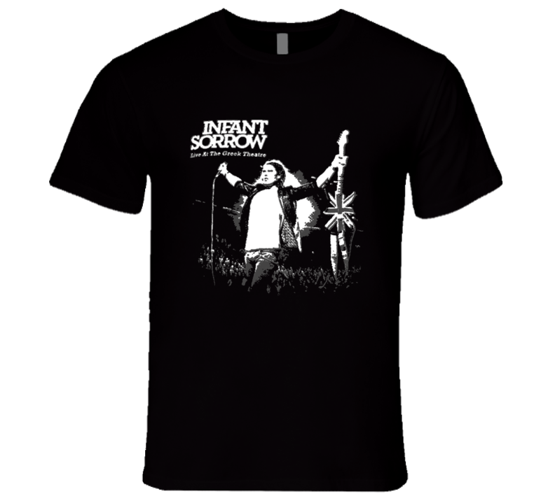 Infant Sorrow Funny Get Him to the Greek Popular Movie Band T Shirt