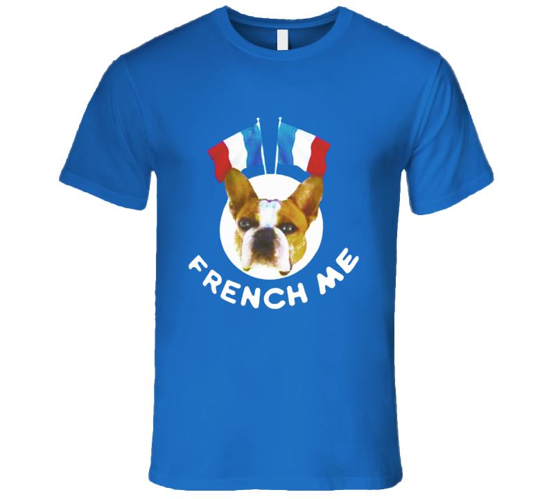 French Me Fun French Bulldog Modern Family Popular TV Show T Shirt