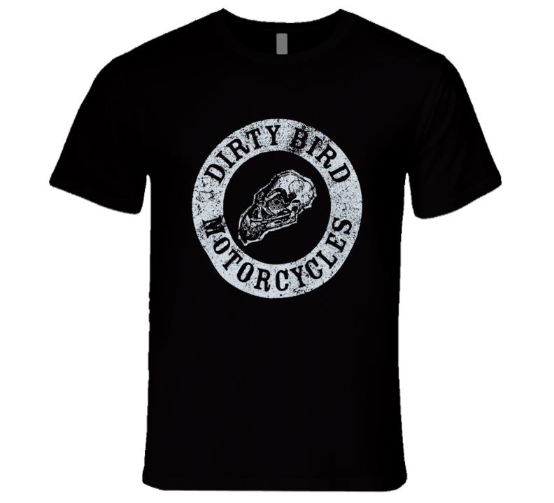 Dirty Bird Motorcycles Its Always Sunny in Philadelphia Popular TV Show T Shirt