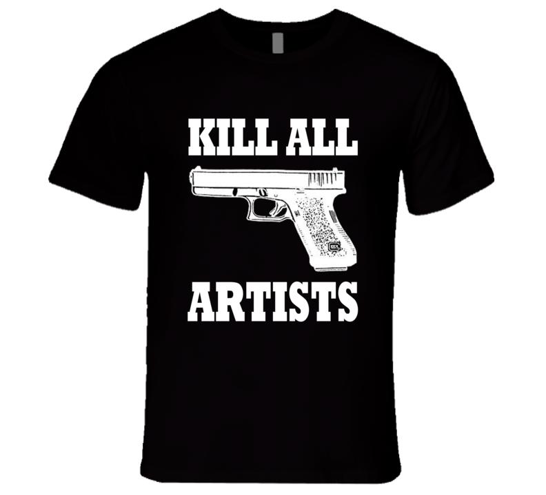 Kill All Artists Fun She's All That Popular Movie T Shirt