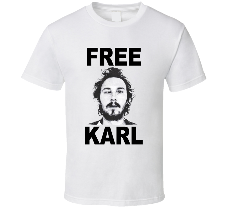 Free Karl Fun Workaholics Popular TV Show T Shirt