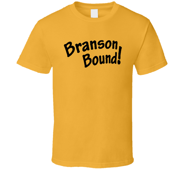 Branson Bound Fun She Is Out Of My League Popular Movie T Shirt