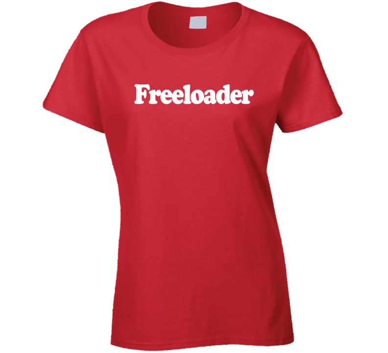 Freeloader Funny Take This Waltz Popular Movie T Shirt