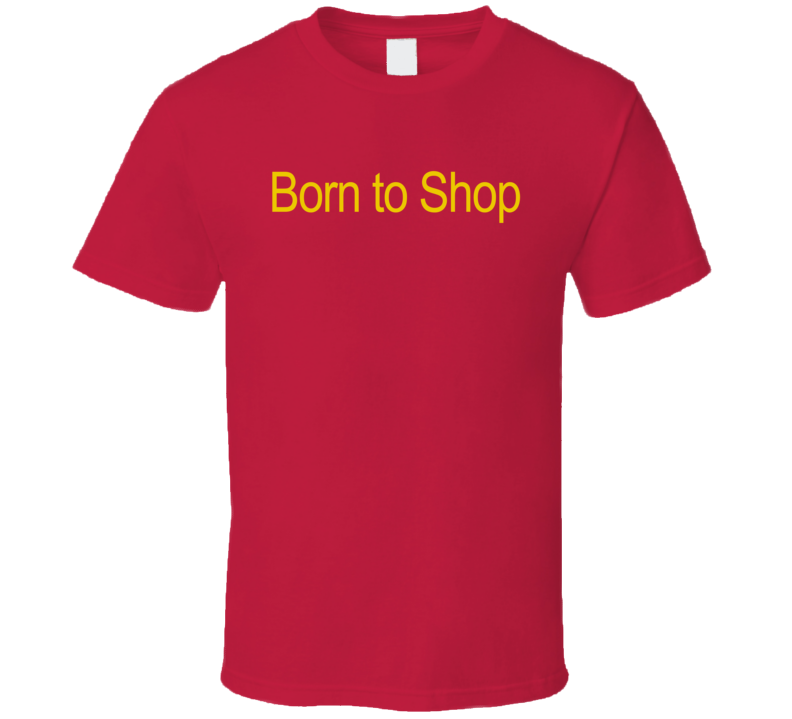 Born To Shop Fun The Lost Boys Popular Movie T Shirt