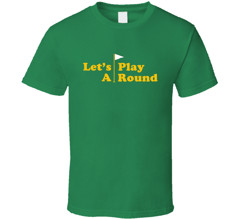 Lets Play A Round Funny Cougar Town Popular TV Show T Shirt