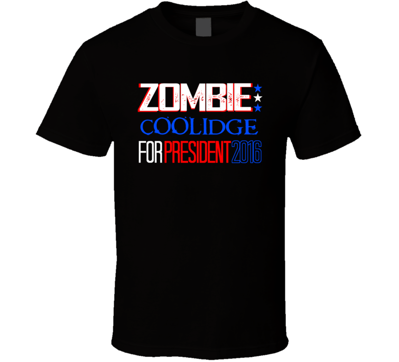 Zombie Calvin Coolidge President Funny 2016 Election Parody T Shirt