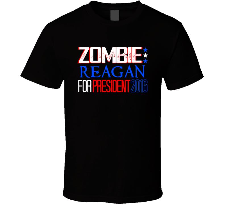 Zombie Ronald Reagan President Funny 2016 Election Parody T Shirt
