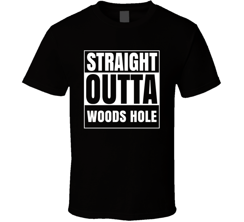 Straight Outta Woods Hole Massachusetts City Parody T Shirt