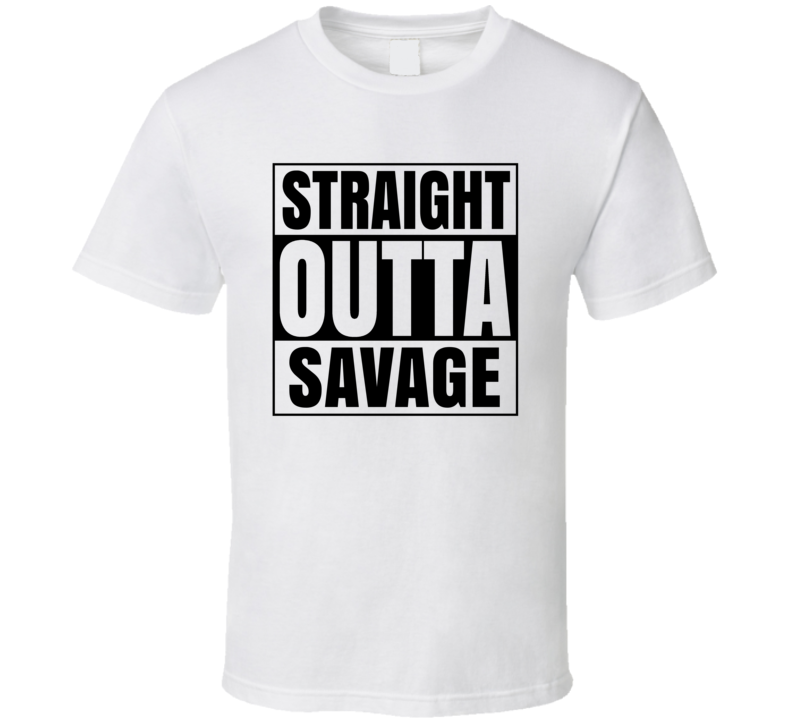 Straight Outta Savage Maryland City Compton Parody T Shirt