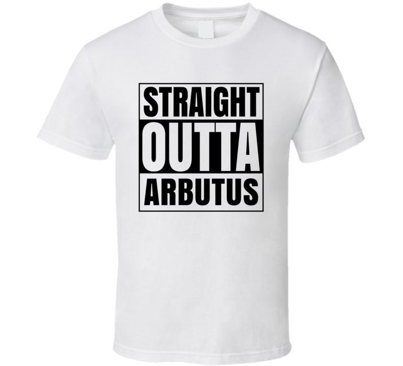 Straight Outta Arbutus Maryland City Compton Parody T Shirt
