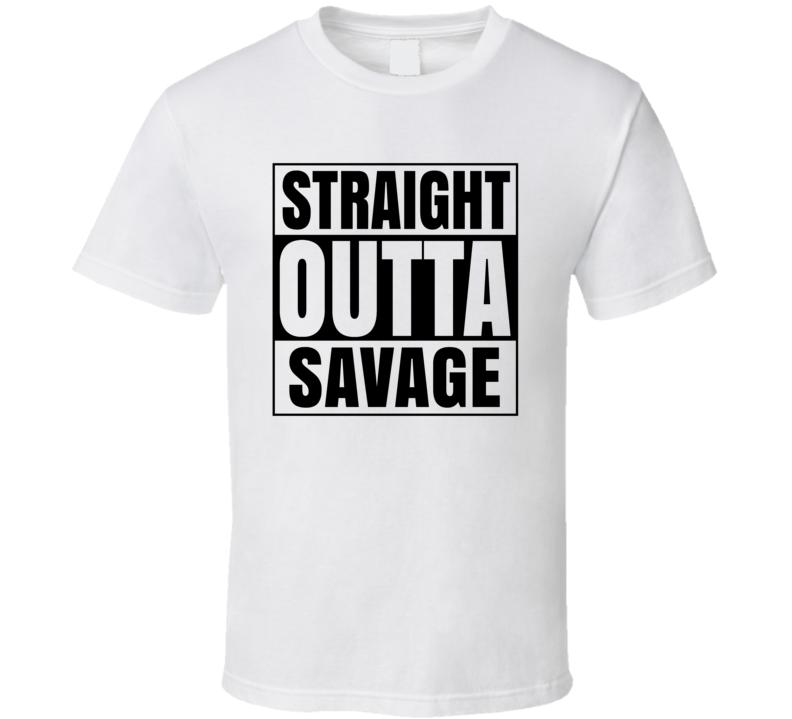 Straight Outta Savage Maryland City Compton Parody T Shirt