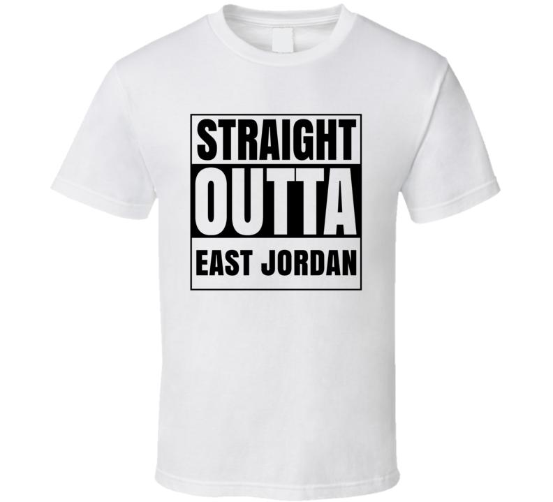 Straight Outta East Jordan Michigan City Compton Parody T Shirt