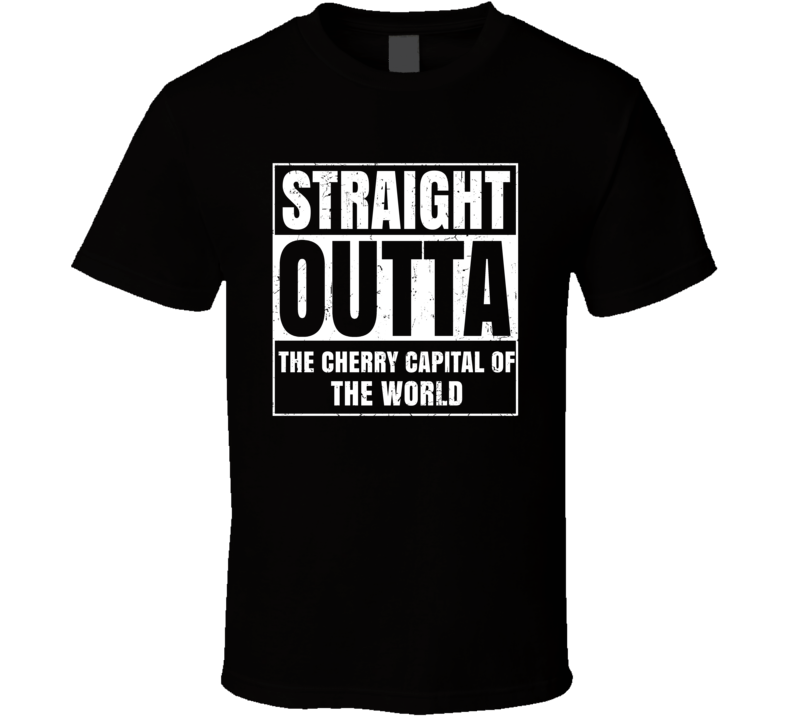 Straight Outta The Cherry Capital Of The World Traverse City Parody T Shirt