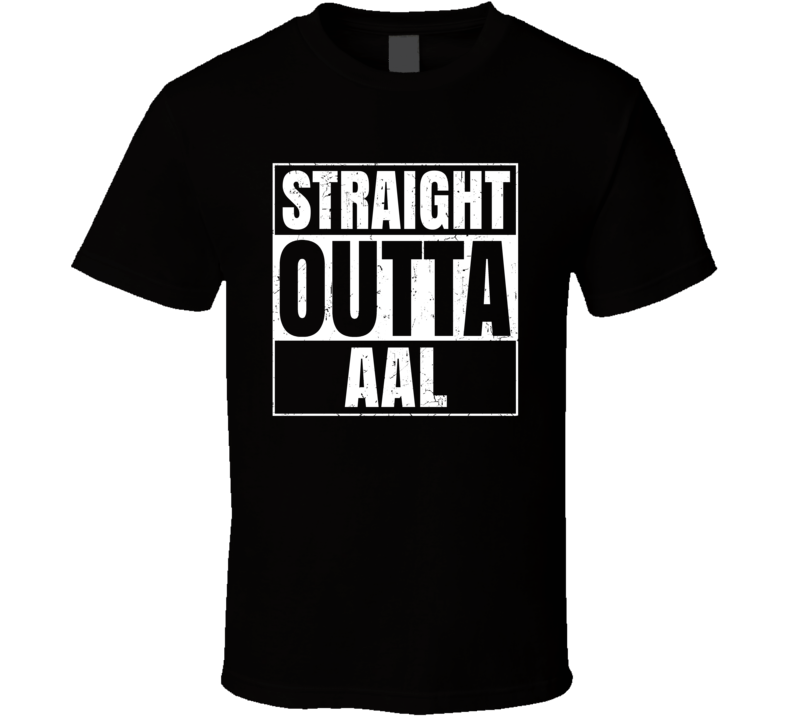 Straight Outta AAL Denmark Aalborg Airport Code Parody T Shirt