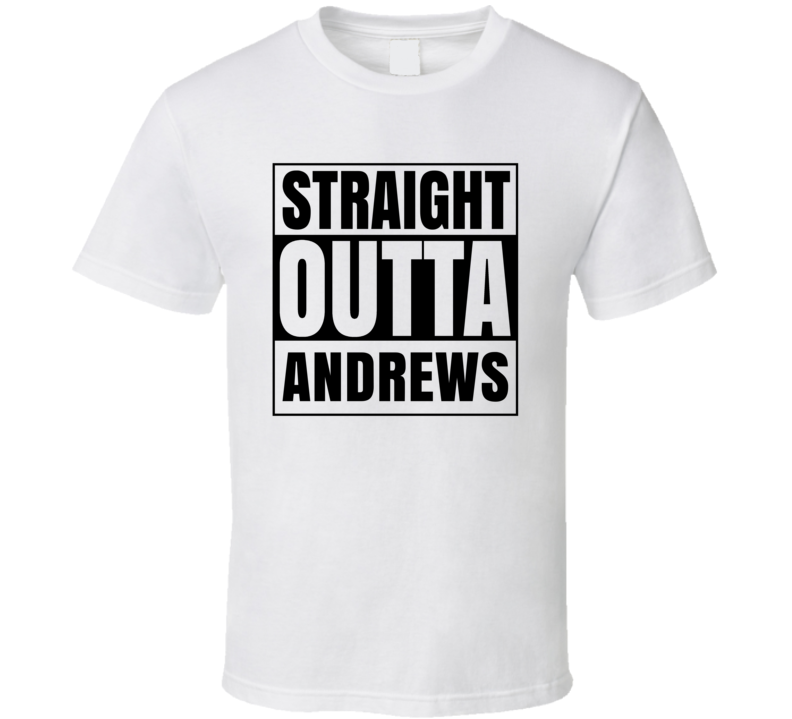 Straight Outta Andrews Texas City Compton Parody T Shirt