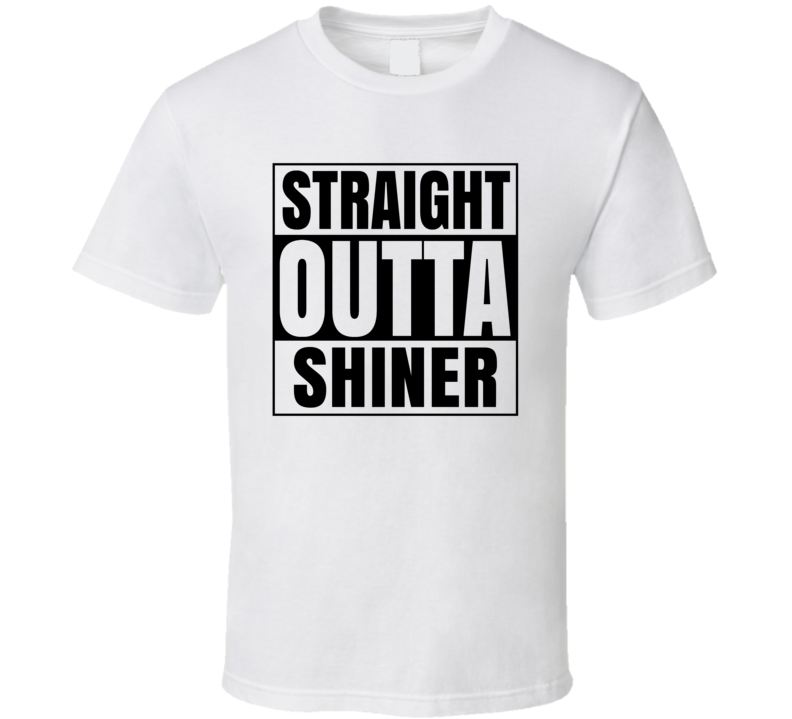 Straight Outta Shiner Texas City Compton Parody T Shirt