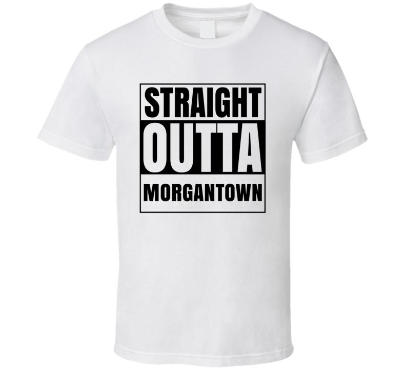 Straight Outta Morgantown West Virginia City Compton Parody T Shirt