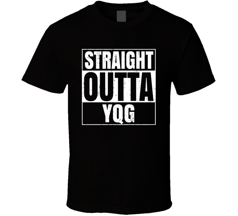 Straight Outta YQG Ontario Canada Windsor International Airport T Shirt