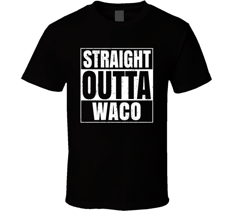 Straight Outta Waco Texas City Compton Parody Grunge T Shirt