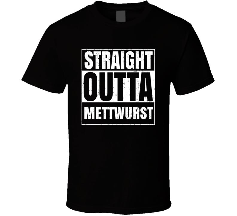 Straight Outta Mettwurst Food Compton Parody T Shirt