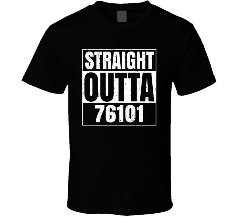 Straight Outta 76101 Fort Worth Texas Parody Grunge T Shirt