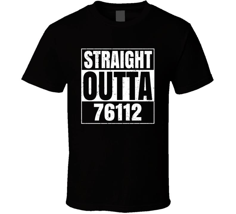 Straight Outta 76112 Fort Worth Texas Parody Grunge T Shirt