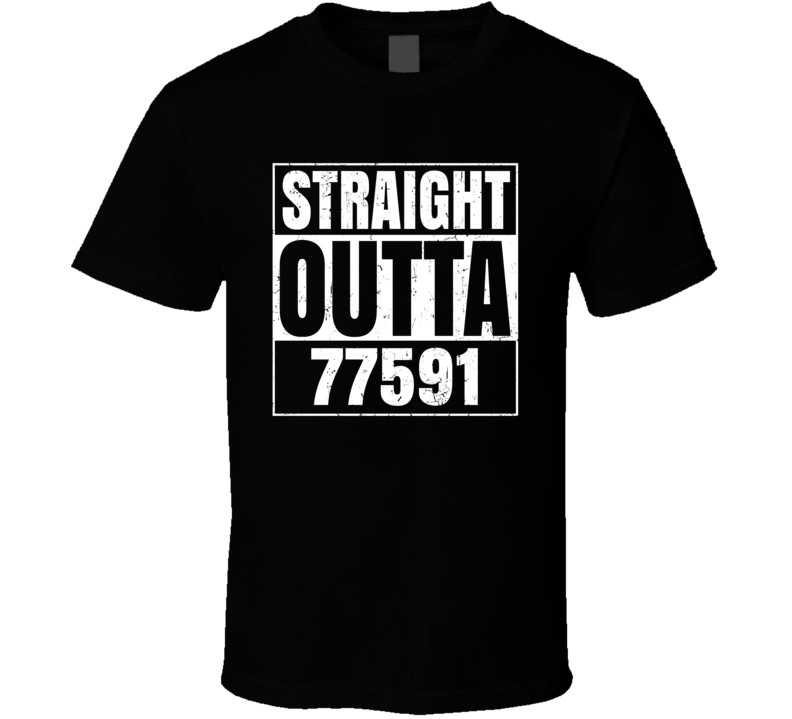 Straight Outta 77591 Texas City Texas Parody Grunge T Shirt