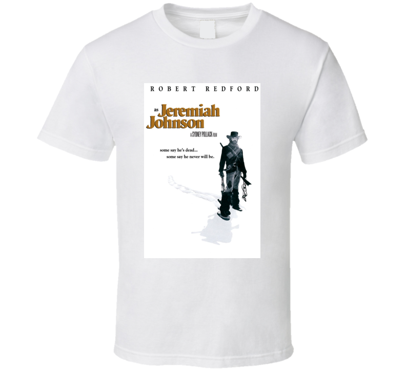 Jeremiah Johnson Western Movie 70's Robert Redford Pollack T Shirt