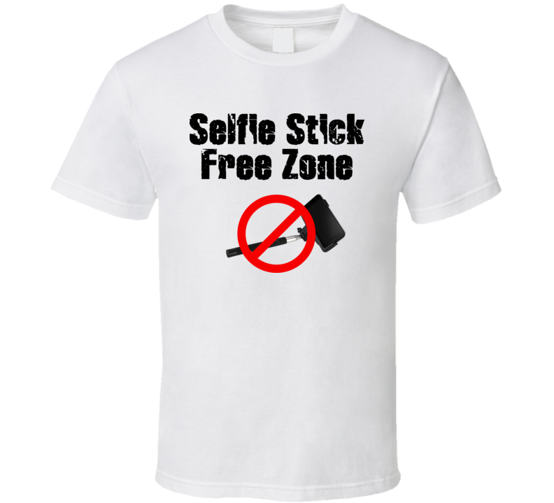 Funny Selfie Stick Free Zone T Shirt