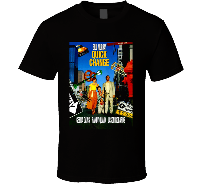 Quick Change Movie Bill Murray Randy Quaid T Shirt
