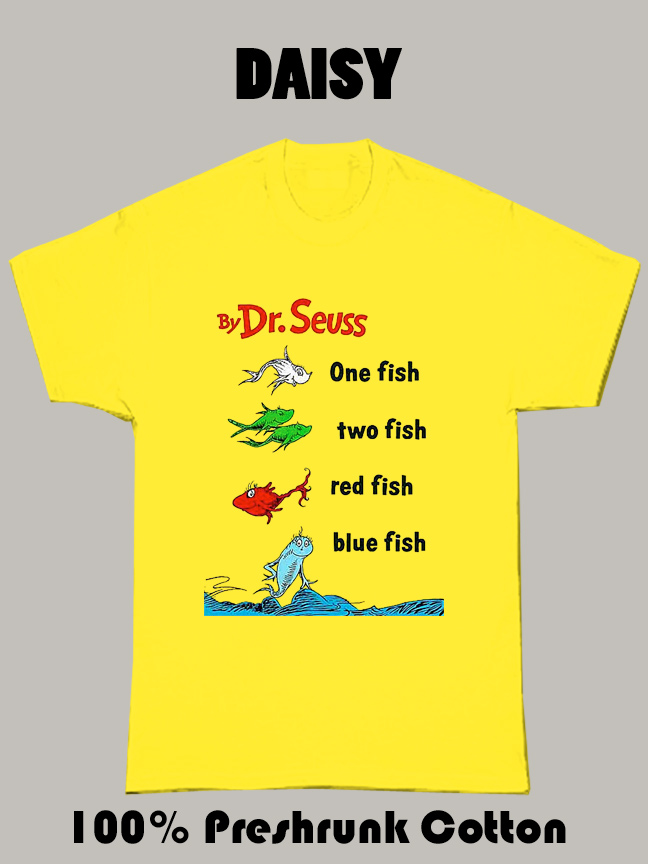 One Fish Two Fish Three Fish Dr Seuss T Shirt