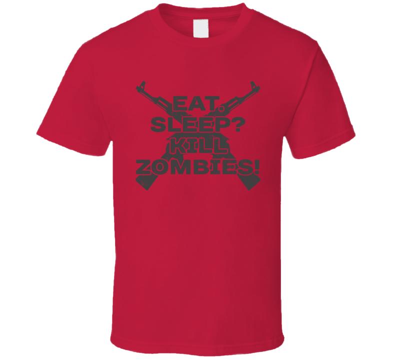 Eat Sleep Kill Zombies Distressed Zombie Movie Funny T Shirt